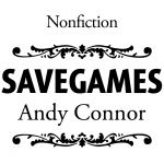 """Savegames"" by Andy Connor"