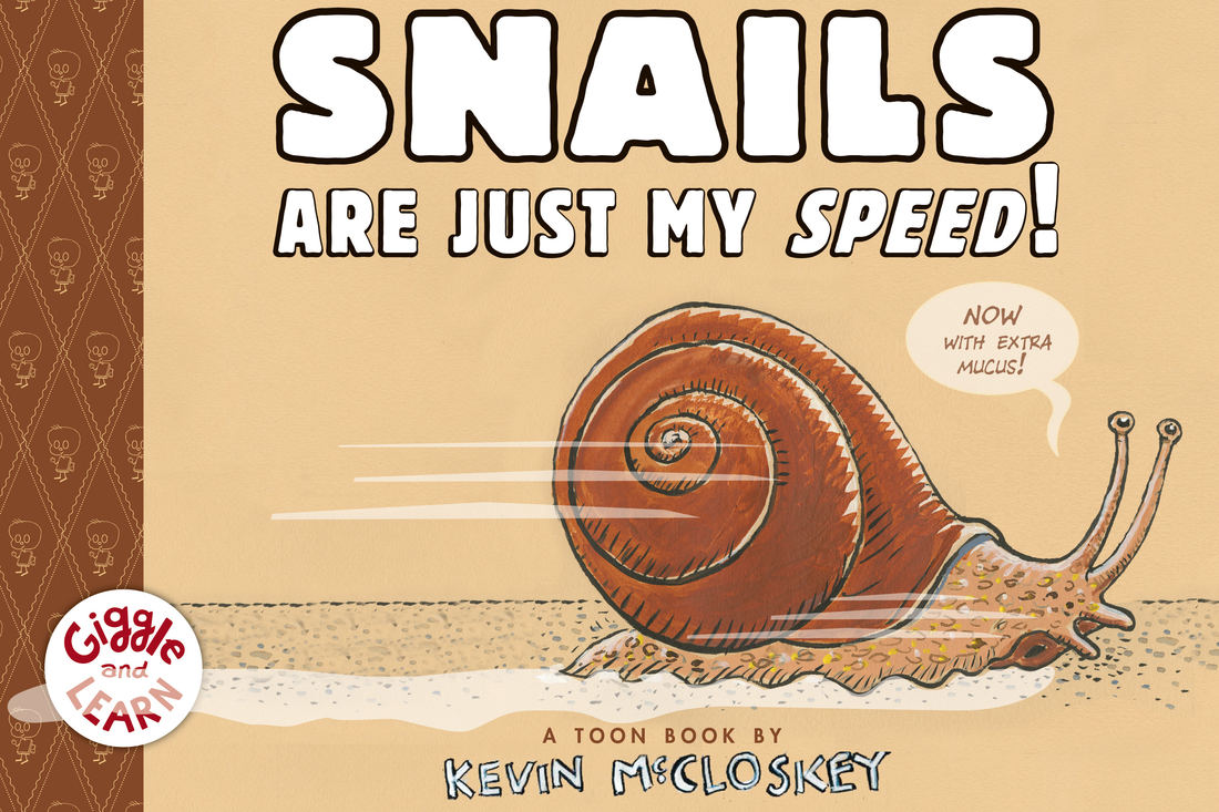 Kevin McCloskey - Snails Are Just My Speed!