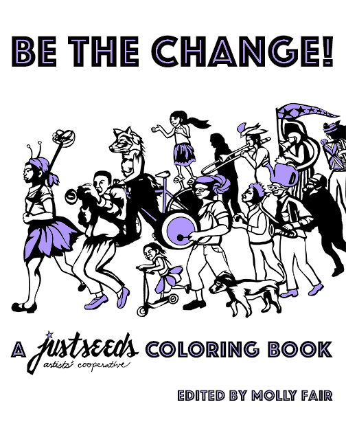 Be the Change!: A Justseeds Coloring Book