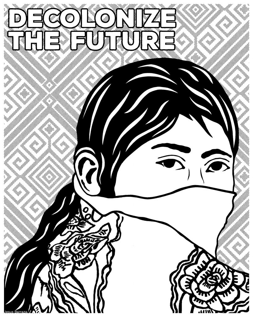 """Decolonize the Future"" by Melanie Cervantes - Be the Change! A Justseeds Coloring Book"