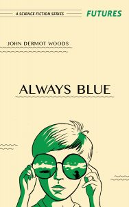 """Always Blue"" by John Dermot Woods, from Futures: A Science Fiction Series"
