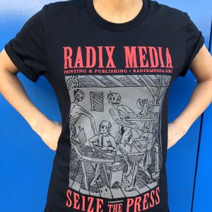 Radix Media T-Shirt - Seize the Press!