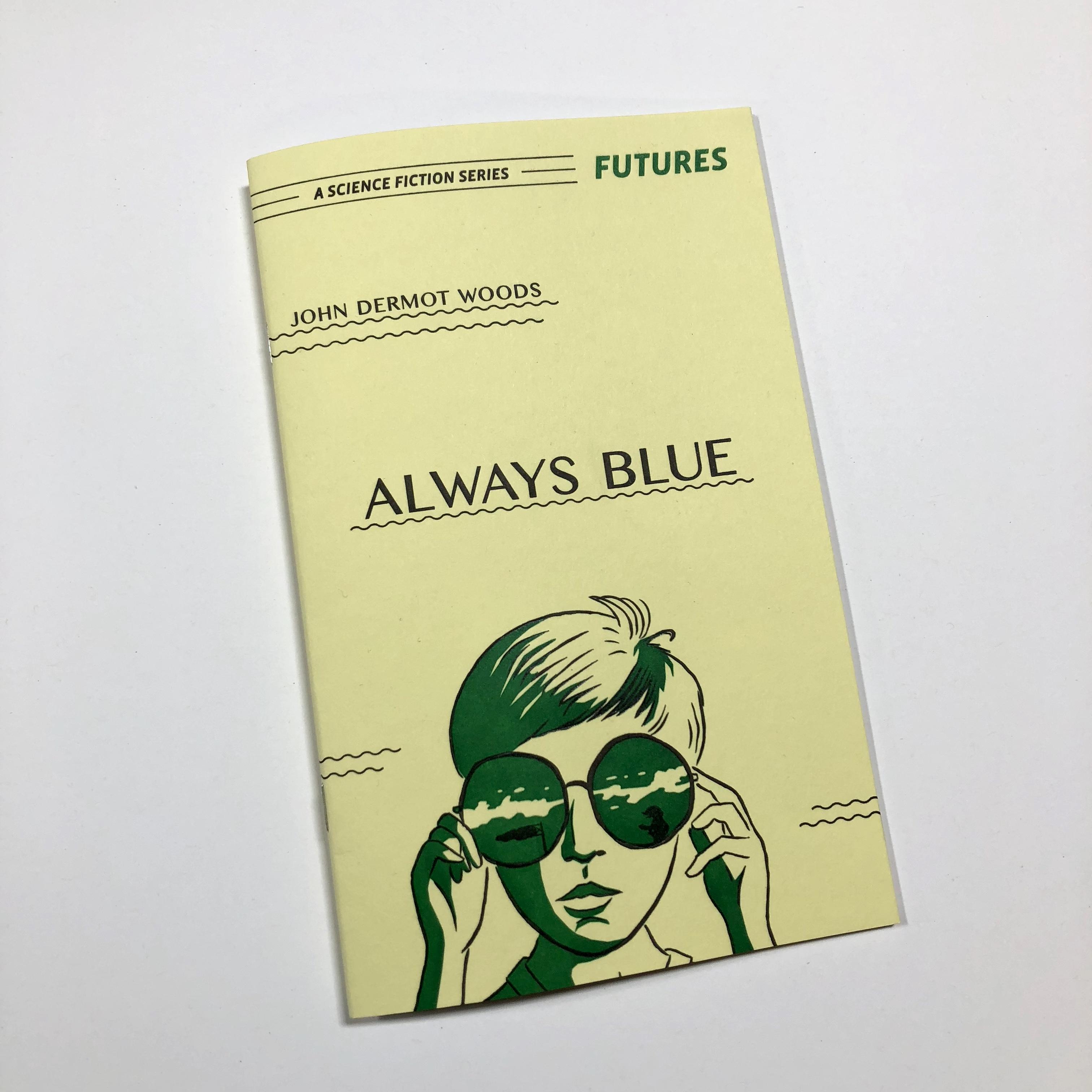 ALWAYS BLUE by John Dermot Woods