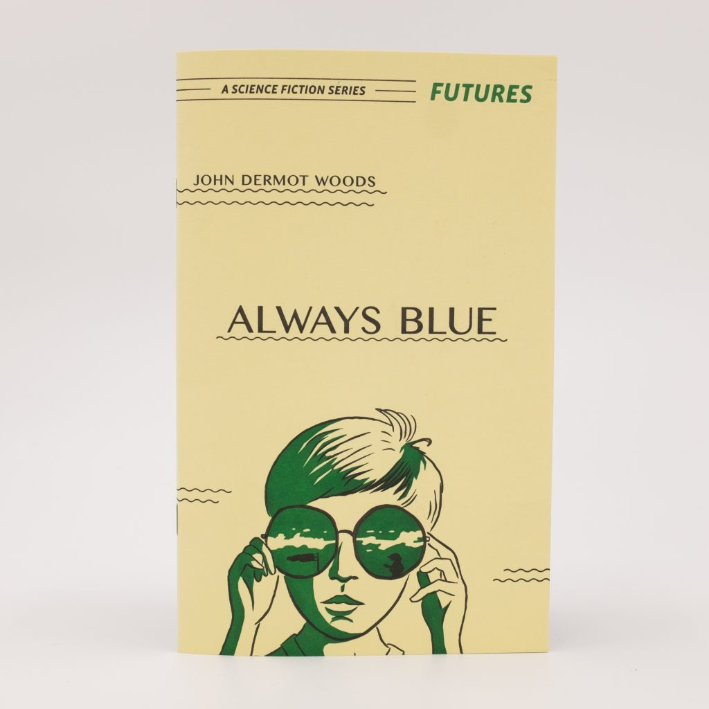 Always Blue by John Dermot Woods