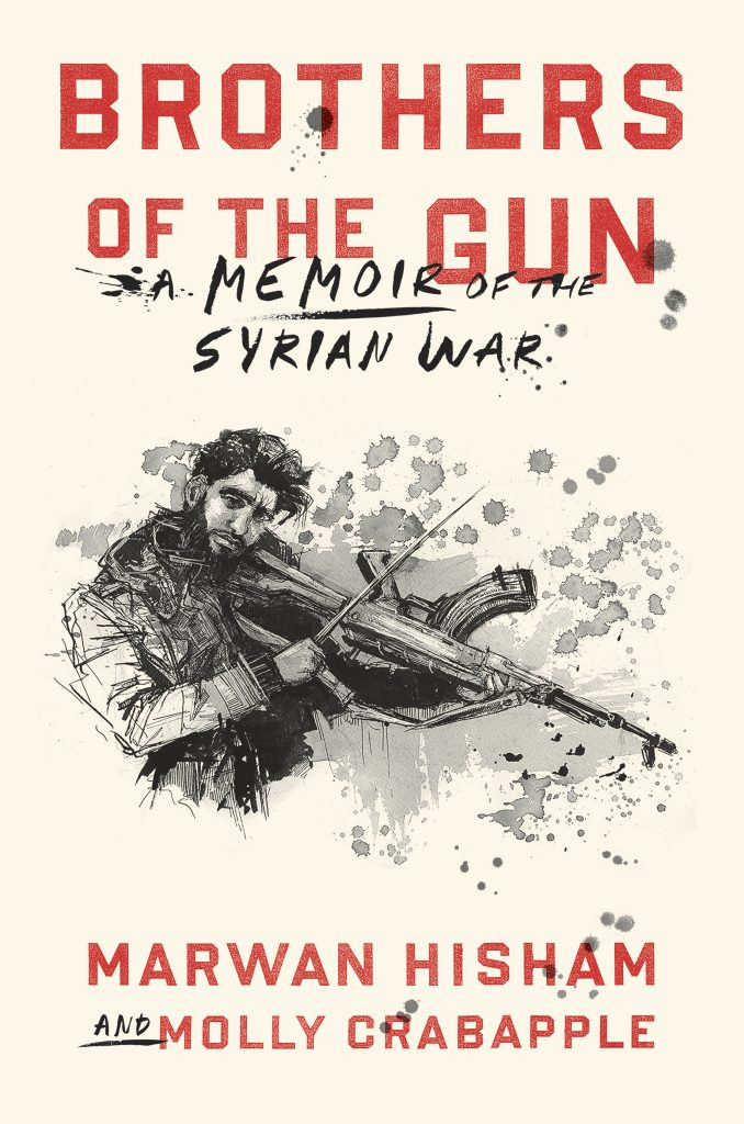 Molly Crabapple & Marwan Hisham - BROTHERS OF THE GUN