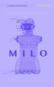 MILO by Alexander Pyles